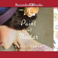 Paint and Nectar - Ashley Clark