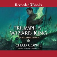 Triumph of the Wizard King - Chad Corrie