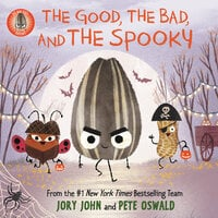 The Bad Seed Presents: The Good, the Bad, and the Spooky - Jory John