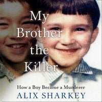 My Brother the Killer - Alix Sharkey