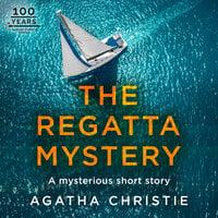 The Regatta Mystery: An Agatha Christie Short Story