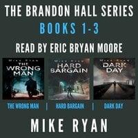 The Brandon Hall Series: Books 1-3 - Mike Ryan