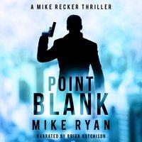 Point Blank - Mike Ryan
