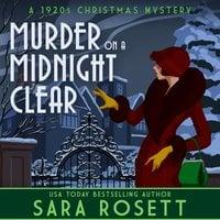 Murder on a Midnight Clear: A 1920s Christmas Mystery - Sara Rosett
