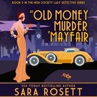 An Old Money Murder in Mayfair - Sara Rosett