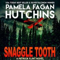 Snaggle Tooth: (A Patrick Flint Novel) - Pamela Fagan Hutchins