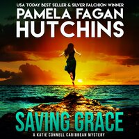 Saving Grace (A Katie Connell Texas-to-Caribbean Mystery) - Pamela Fagan Hutchins