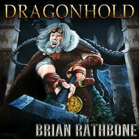 Dragonhold: Dragons rule in this Young Adult Epic Fantasy Adventure - Brian Rathbone