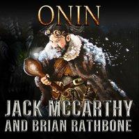 Onin - Brian Rathbone, Jack McCarthy
