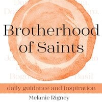 Brotherhood of Saints: Daily Guidance and Inspiration - Melanie Rigney