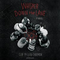 Whisper Down the Lane: A Novel - Clay McLeod Chapman