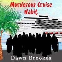 Murderous Cruise Habit - Dawn Brookes
