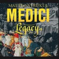 Medici: Legacy - Matteo Strukul