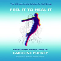 Feel it to heal it : Insights into the power of letting go.
