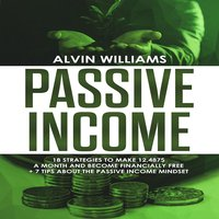 Passive Income: 18 Strategies to Make 12,487$ a Month and Become Financially Free (Investing, Stock Investing, Passive Income, Stock Market, Trading) - Phil Nolan