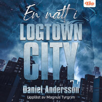 En natt i Logtown City - Daniel Andersson