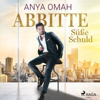 ABBITTE - Süße Schuld - Anya Omah