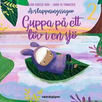 Avslappningssagor – Guppa på ett löv i en sjö