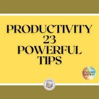 Productivity: 23 Powerful Tips - Libroteka