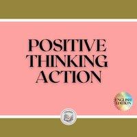 Positive Thinking Action - Libroteka