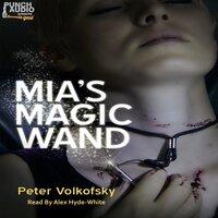 Mia's Magic Wand - Peter Volkofsky