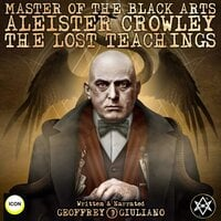 Master Of The Black Arts Aleister Crowley The Lost Teachings - Geoffrey Giuliano