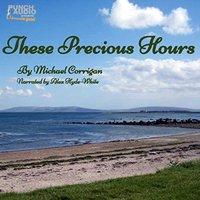 These Precious Hours - Michael Corrigan