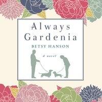 Always Gardenia - Betsy Hanson