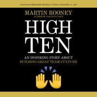 High Ten: An Inspiring Story About Building Great Team Culture - Martin Rooney
