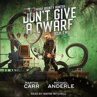 Don't Give A Dwarf - Michael Anderle, Martha Carr