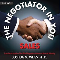 The Negotiator in You: Sales - Joshua N. Weiss