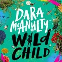 Wild Child: A Journey Through Nature - Dara McAnulty