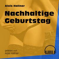 Nachhaltige Geburtstag - Alois Hallner