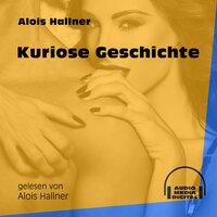 Kuriose Geschichte - Alois Hallner
