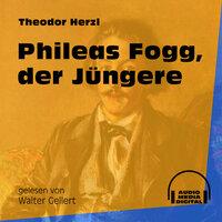 Phileas Fogg, der Jüngere - Theodor Herzl