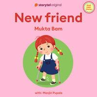 New Friend - Mukta Bam