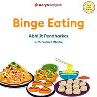 Binge Eating - Abhijit Pendharkar