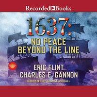 1637: No Peace Beyond the Line - Eric Flint, Charles Gannon