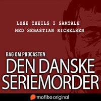 Bag om podcasten Den danske seriemorder