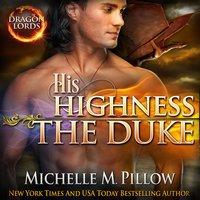 His Highness The Duke: A Qurilixen World Novel