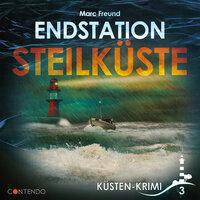 Folge 3: Endstation Steilküste - Marc Freund