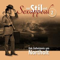 Mit Stil und Sexappeal, Teil 2: Das Geheimnis um Northolt - Marcus Meisenberg