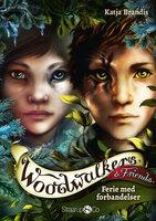 Woodwalkers & Friends - Ferie med forbandelser - Katja Brandis