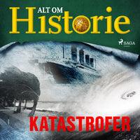 Katastrofer - Alt Om Historie