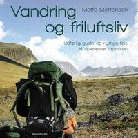 Vandring & friluftsliv - Mette Mortensen
