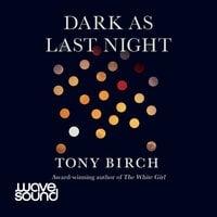 Dark As Last Night - Tony Birch