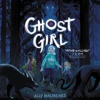 Ghost Girl - Ally Malinenko