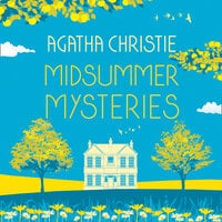 Midsummer Mysteries: Secrets and Suspense from the Queen of Crime - Agatha Christie