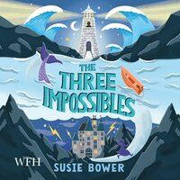 The Three Impossibles - Susie Bower