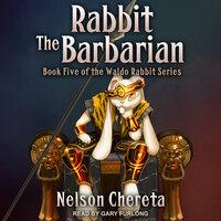 Rabbit the Barbarian - Nelson Chereta